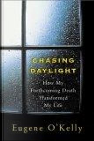 Chasing Daylight by Gene O''Kelly