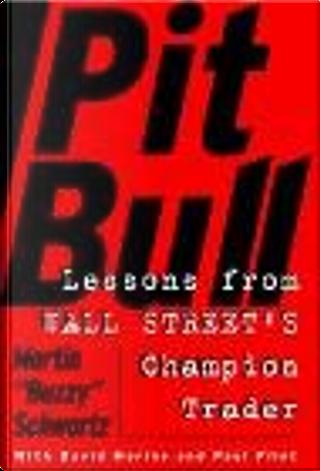 Pit Bull by Martin Schwartz, Amy Hempel