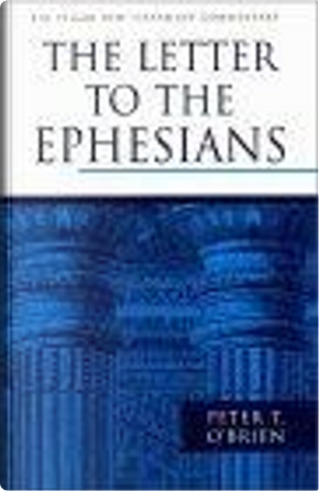 The Letter to the Ephesians by Peter T. O'Brien