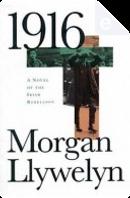 1916 by Morgan Llewelyn, Morgan Llywelyn