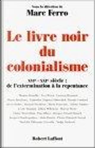 Le Livre Noir du colonialisme by Marc Ferro