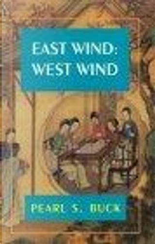 East Wind, West Wind by Pearl S. Buck