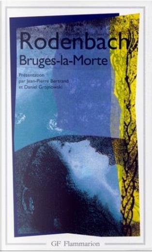 Bruges-la-Morte by G. Rodenbach
