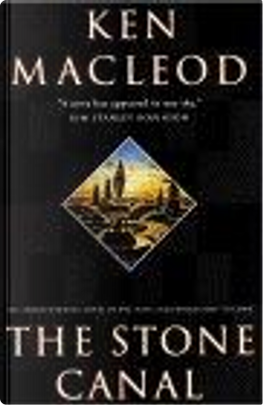 The Stone Canal by Ken MacLeod