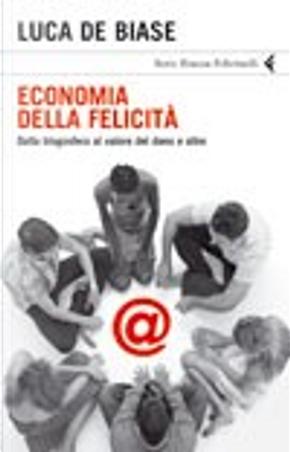 Economia della felicità by Luca De Biase
