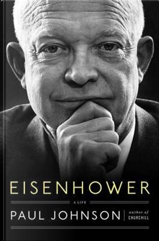 Eisenhower by PAUL JOHNSON