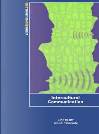 Intercultural Communication by John Beatty