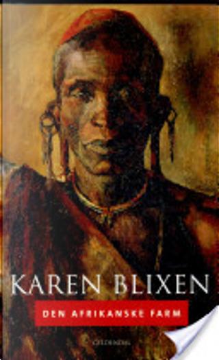 Den afrikanske farm by Karen Blixen