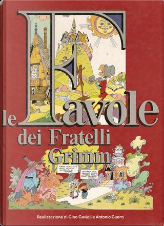 Le Favole dei fratelli Grimm by Jacob Grimm, Wilhelm Grimm