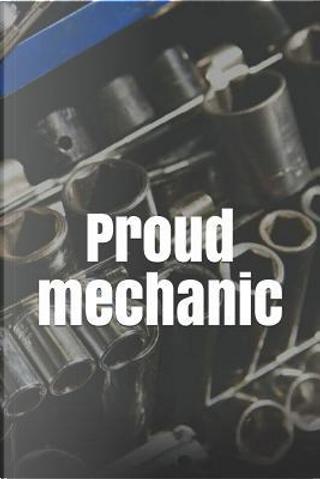 Proud mechanic by Jay Wilson