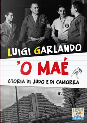 'O Maè by Luigi Garlando