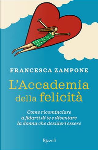 L'accademia della felicità by Francesca Zampone