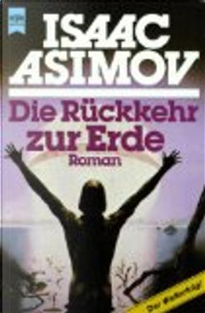 Die Rückkehr zur Erde. Roman. by Isaac Asimov