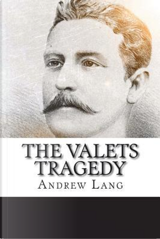 The Valets Tragedy by ANDREW LANG