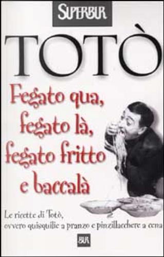 Fegato qua, fegato là, fegato fritto e baccalà by Totò