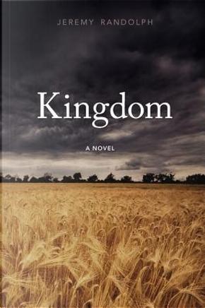 Kingdom by Jeremy Randolph