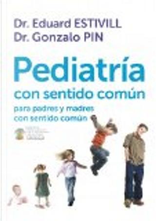 Pediatría con sentido común by Eduard Estivill, Gonzalo Pin