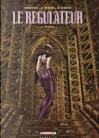 Le régulateur, Tome 3 by Eric Corbeyran, Eric Moreno, Marc Moreno