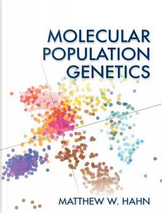 Molecular Population Genetics by Matthew W. Hahn