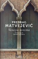 Venezia minima by Predrag Matvejevic