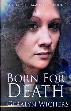 Born for Death by Geralyn Wichers