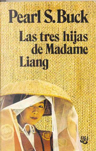 Las tres hijas de Madame Liang by Pearl S. Buck