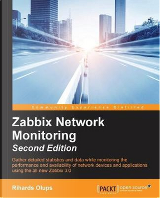 Zabbix Network Monitoring Second Edition by Rihards Olups