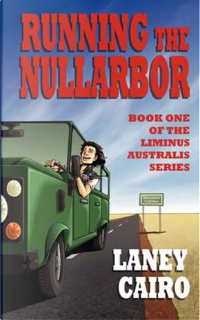 Running the Nullarbor by Laney Cairo