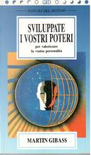 Sviluppate i vostri poteri per valorizzare la vostra personalità by Martin Gibass