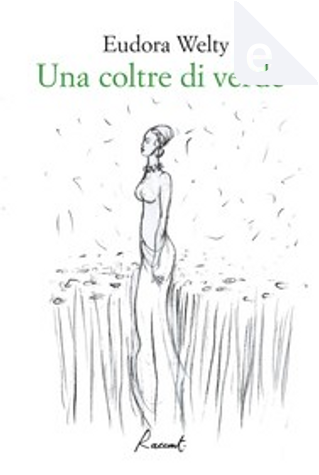 Una coltre verde by Eudora Welty