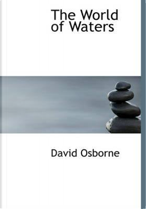 The World of Waters by David Osborne