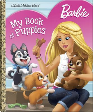 Barbie My Book of Puppies by Golden Books Publishing Company