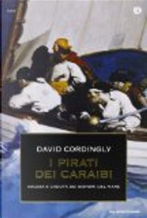 I pirati dei Caraibi by David Cordingly