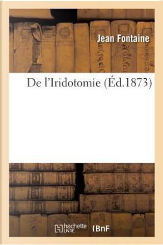 de l'Iridotomie by Fontaine-J