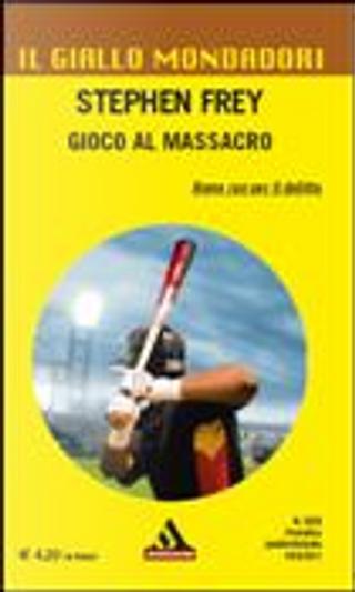 Gioco al massacro by Stephen Frey