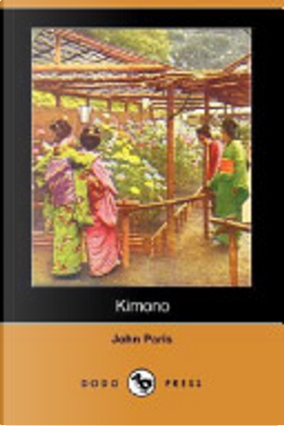 Kimono (Dodo Press) by John Paris