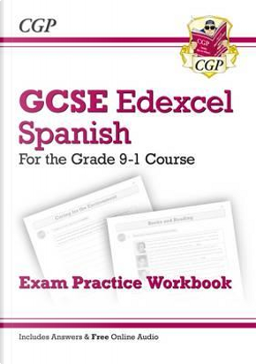 New GCSE Spanish Edexcel Exam Practice Workbook - For the Grade 9-1 Course (Includes Answers) by CGP Books