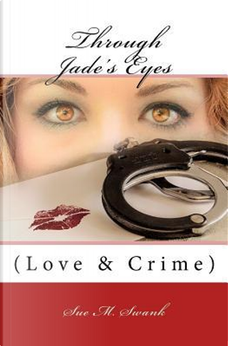 Love & Crime by Sue M. Swank