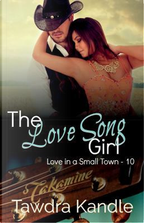 The Love Song Girl by Tawdra Kandle