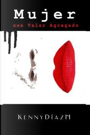 Mujer con Valor Agregado by Kenny Rodríguez Díaz