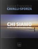 Chi siamo by Francesco Cavalli-Sforza, Luca Cavalli-Sforza