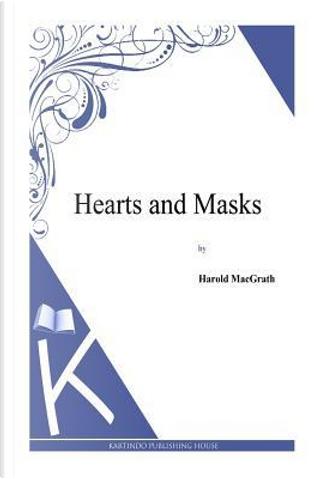 Hearts and Masks by Harold MacGrath