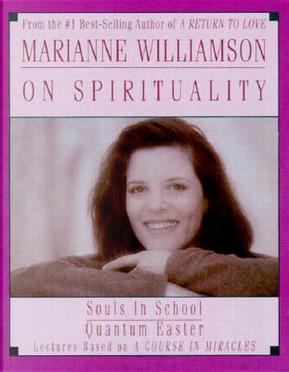 Marianne Williamson on Spirituality by MARIANNE WILLIAMSON