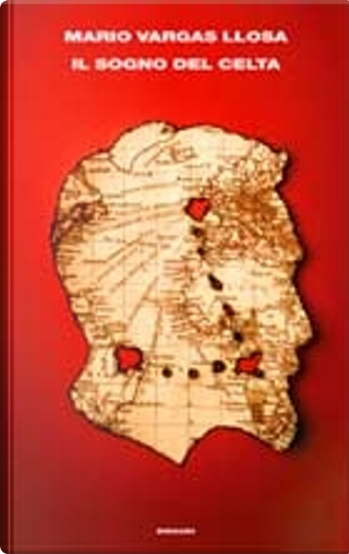Il sogno del Celta by Mario Vargas Llosa