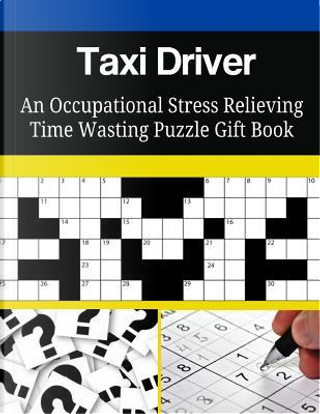 Taxi Driver An Occupational Stress Relieving Time Wasting Puzzle Gift Book by Mega Media Depot