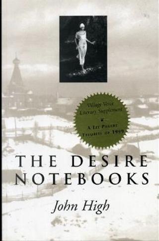The Desire Notebooks by John Alexander High