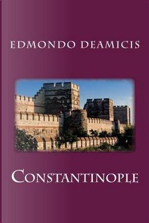 Constantinople by Edmondo DeAmicis