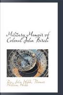 Military Memoir of Colonel John Birch by John Webb