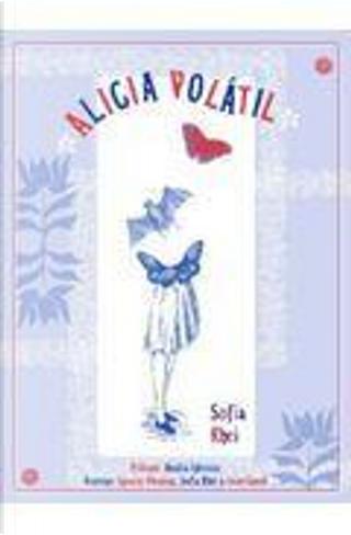 Alicia Volátil by Sofía Rhei