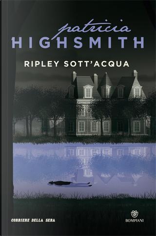 Ripley sott'acqua by Patricia Highsmith